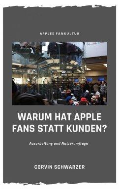Weshalb hat Apple Fans statt Kunden? (eBook, ePUB) - Schwarzer, Corvin