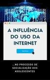 A Influência do Uso da Internet (eBook, ePUB)