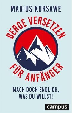 Berge versetzen für Anfänger (Mängelexemplar) - Kursawe, Marius