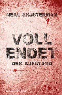 Der Aufstand / Vollendet Bd.2 (Restauflage) - Shusterman, Neal