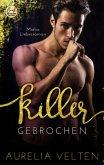 KILLER: Gebrochen (Mafia-Liebesroman)