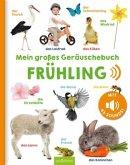 Mein großes Geräuschebuch: Frühling