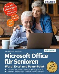 Microsoft Office für Senioren - Word, Excel und PowerPoint (eBook, PDF) - Baumeister, Inge; Schmid, Anja