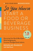 So You Wanna: Start a Food or Beverage Business (eBook, ePUB)