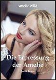 Die Erpressung der Amelie (eBook, ePUB)