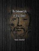 The Unknown Life of Jesus Christ (eBook, ePUB)
