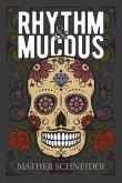 Rhythm & Mucous (eBook, ePUB)