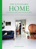 The Sustainable Home: Easy Ways to Live with Nature in Mind