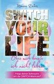 SWITCH YOUR LIFE (eBook, ePUB)
