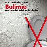Die Geschichte einer Bulimie und wie ich mich selbst heilte (MP3-Download)