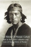 The History Of Navajo Culture Guide to the Correct utilization and Loss of Sacred Items of Navajo People (eBook, ePUB)