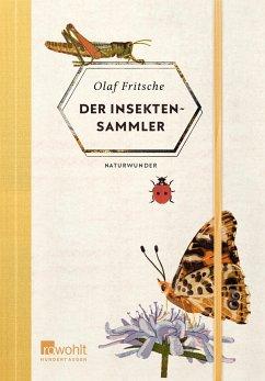Der Insektensammler / Naturwunder Bd.2 (Mängelexemplar) - Fritsche, Olaf