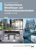 Fachkenntnisse Metallbauer und Konstruktionsmechaniker