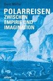 Polarreisen zwischen Empirie und Imagination