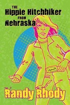 The Hippie Hitchhiker from Nebraska (eBook, ePUB) - Rhody, Randy