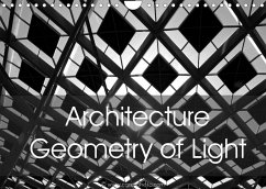 Architecture Geometry of Light (Wall Calendar 2022 DIN A4 Landscape)