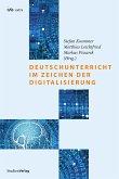 Deutschunterricht im Zeichen der Digitalisierung