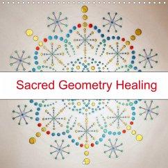 Sacred Geometry Healing (Wall Calendar 2022 300 × 300 mm Square)
