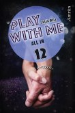 Play with me 12: All in (eBook, ePUB)