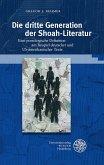 Die dritte Generation der Shoah-Literatur