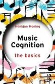 Music Cognition: The Basics (eBook, ePUB)