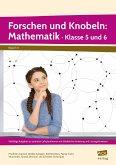 Forschen und Knobeln: Mathematik - Klasse 5 und 6