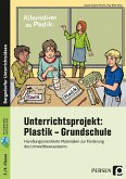 Unterrichtsprojekt: Plastik - Grundschule