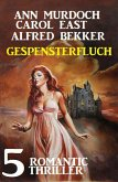 Gespensterfluch - 5 Romantic Thriller (eBook, ePUB)
