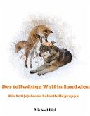 Der tollwütige Wolf in Sandalen (eBook, ePUB)