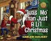 'Twas Mo' Than Just a Li'l Christmas