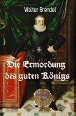 Die Ermordung des guten Königs (eBook, ePUB)