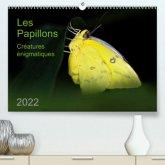 Les Papillons - créatures énigmatiques (Premium, hochwertiger DIN A2 Wandkalender 2022, Kunstdruck in Hochglanz)