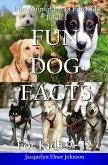 Fun Dog Facts for Kids 9-12 (eBook, ePUB)