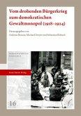 Vom drohenden Bürgerkrieg zum demokratischen Gewaltmonopol (1918-1924)