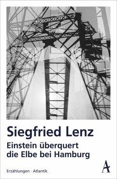 Einstein überquert die Elbe bei Hamburg (Mängelexemplar) - Lenz, Siegfried