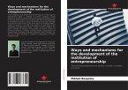 Ways and mechanisms for the development of the institution of entrepreneurship
