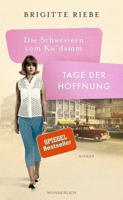 Tage der Hoffnung / Die Schwestern vom Ku'damm Bd.3 (Mängelexemplar) - Riebe, Brigitte