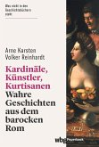 Kardinäle, Künstler, Kurtisanen (eBook, ePUB)