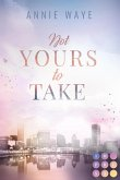 Not Yours to Take (eBook, ePUB)