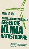 Mutig, aber realistisch gegen die Klimakatastrophe (eBook, ePUB)