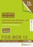 Abiturprüfung FOS/BOS Bayern 13. Klasse 2022 - Internationale Betriebs- und Volkswirtschaftslehre