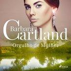 Orgulho de Mulher (A Eterna Coleção de Barbara Cartland 55) (MP3-Download)