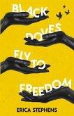 Black Doves Fly to Freedom (eBook, ePUB)