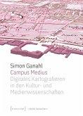Campus Medius: Digitales Kartografieren in den Kultur- und Medienwissenschaften (eBook, PDF)