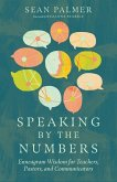 Speaking by the Numbers: Enneagram Wisdom for Teachers, Pastors, and Communicators