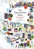 The Quarantine Atlas: Mapping Global Life Under Covid-19