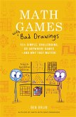 Math Games with Bad Drawings: 75 1/4 Simple, Challenging, Go-Anywhere Games--And Why They Matter