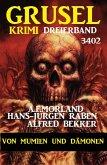 Gruselkrimi Dreierband 3402 - Von Mumien und Dämonen (eBook, ePUB)