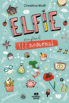 Elfie - Einfach feenomenal (Mängelexemplar) - Wolff, Christina