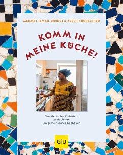 Komm in meine Küche! (Mängelexemplar) - Khorschied, Aveen;Birinci, Mehmet Ismail